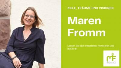28.10. Maren Fromm: Ziele, Träume, Visionen… lebst du DEIN Leben?