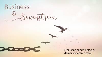 20.10. Business und Bewusstsein … Dein Dreamteam für wahren Erfolg