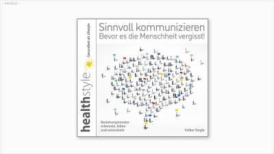 """Das Hörbuch """"Sinnvoll kommunizieren bevor es die Menschheit vergisst!"""" von und mit Speaker Volker Siegle"""